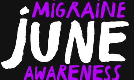 June 2019: Migraine and Headache Awareness Month